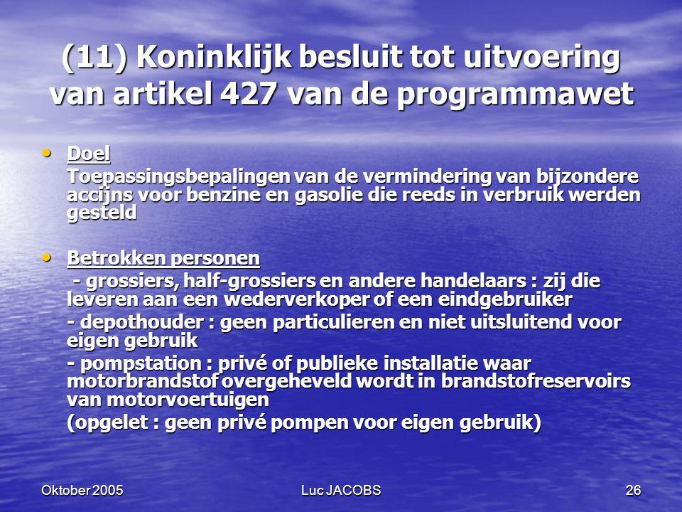 (11) Koninklijk besluit tot uitvoering van artikel 427 van de programmawet