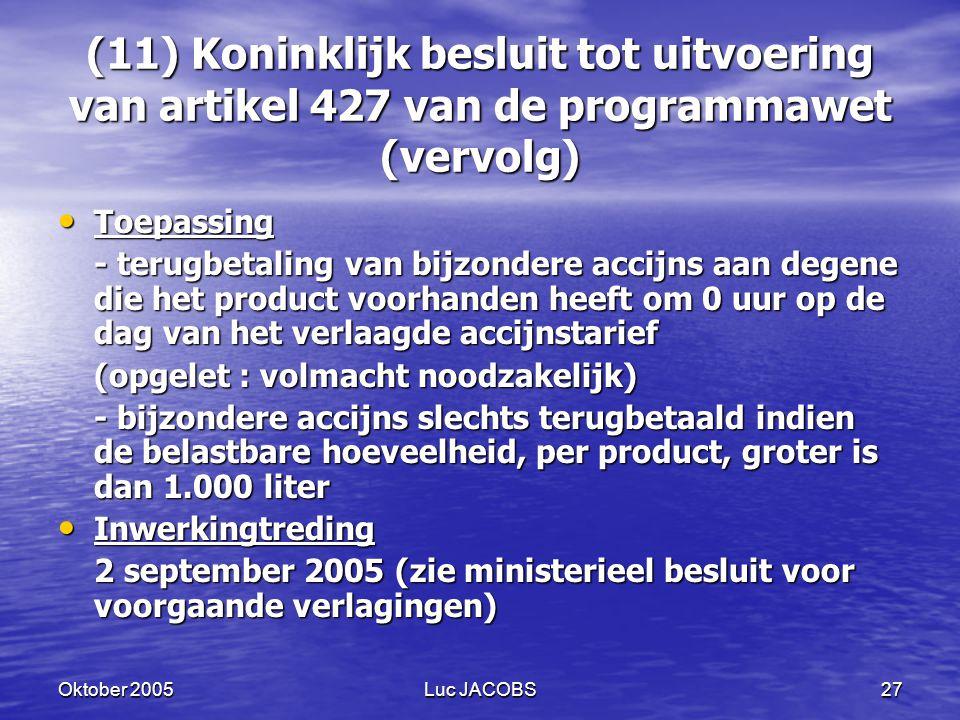 (11) Koninklijk besluit tot uitvoering van artikel 427 van de programmawet (vervolg)