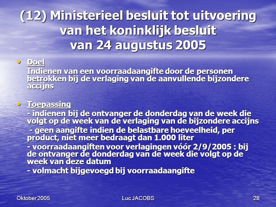 (12) Ministerieel besluit tot uitvoering van het koninklijk besluit van 24 augustus 2005
