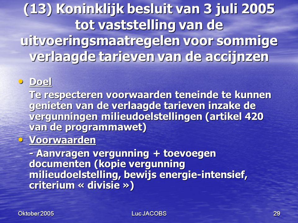 (13) Koninklijk besluit van 3 juli 2005 tot vaststelling van de uitvoeringsmaatregelen voor sommige verlaagde tarieven van de accijnzen