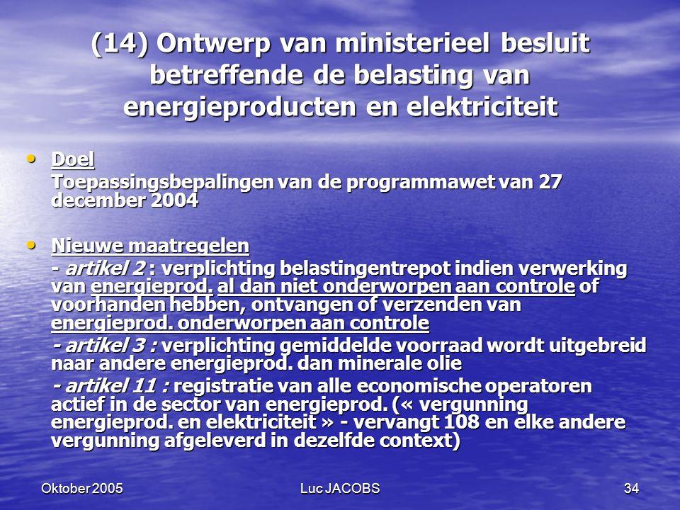 (14) Ontwerp van ministerieel besluit betreffende de belasting van energieproducten en elektriciteit