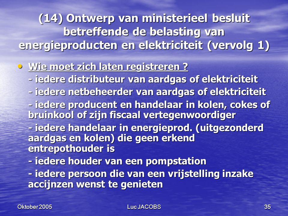 (14) Ontwerp van ministerieel besluit betreffende de belasting van energieproducten en elektriciteit (vervolg 1)