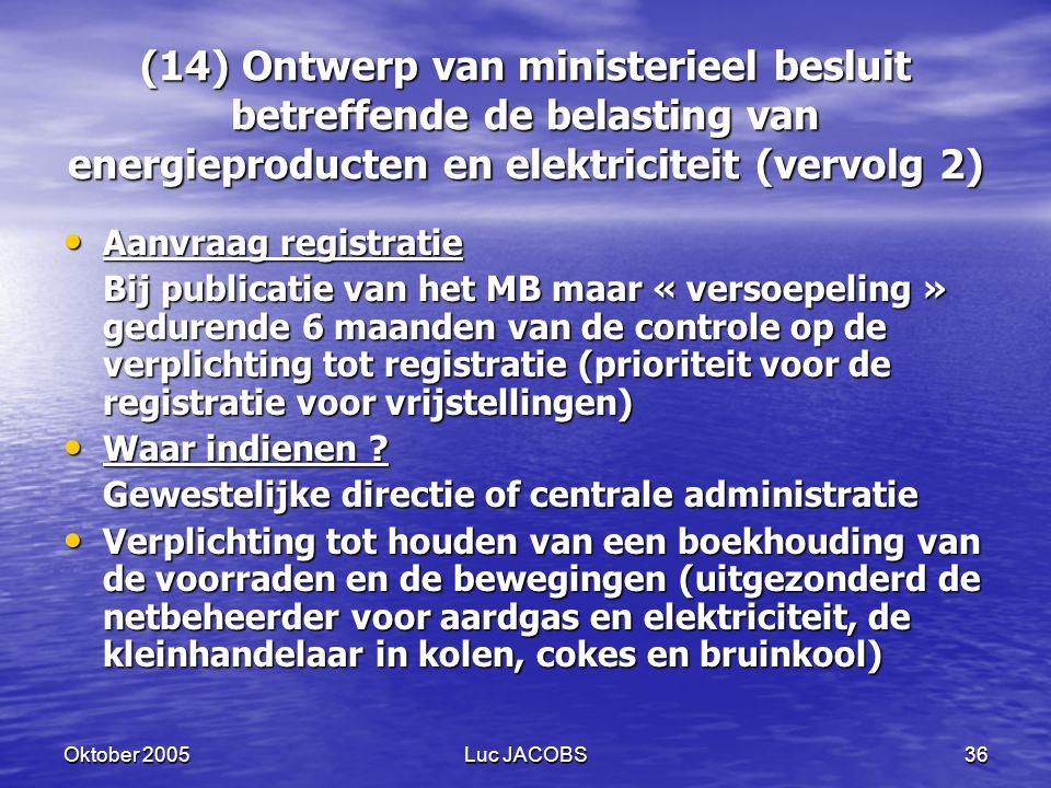 (14) Ontwerp van ministerieel besluit betreffende de belasting van energieproducten en elektriciteit (vervolg 2)