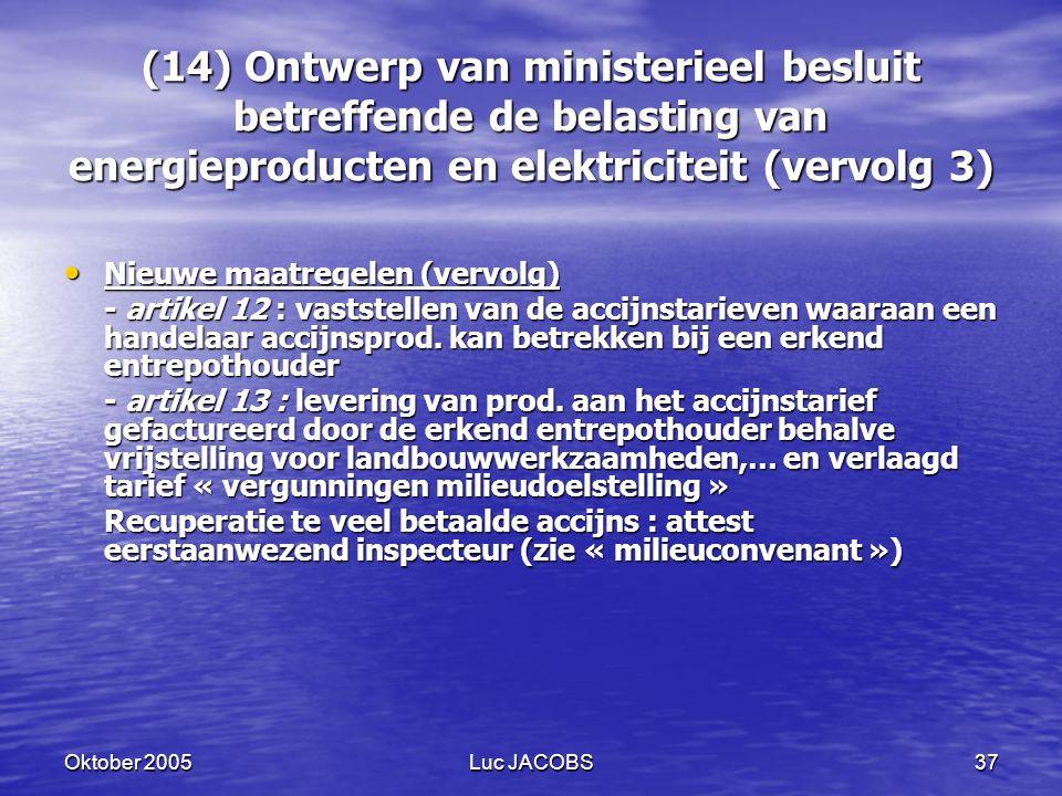 (14) Ontwerp van ministerieel besluit betreffende de belasting van energieproducten en elektriciteit (vervolg 3)