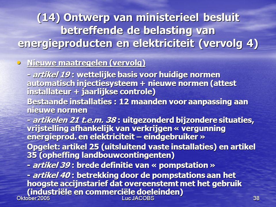 (14) Ontwerp van ministerieel besluit betreffende de belasting van energieproducten en elektriciteit (vervolg 4)