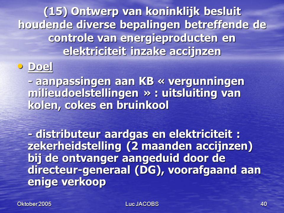 (15) Ontwerp van koninklijk besluit houdende diverse bepalingen betreffende de controle van energieproducten en elektriciteit inzake accijnzen