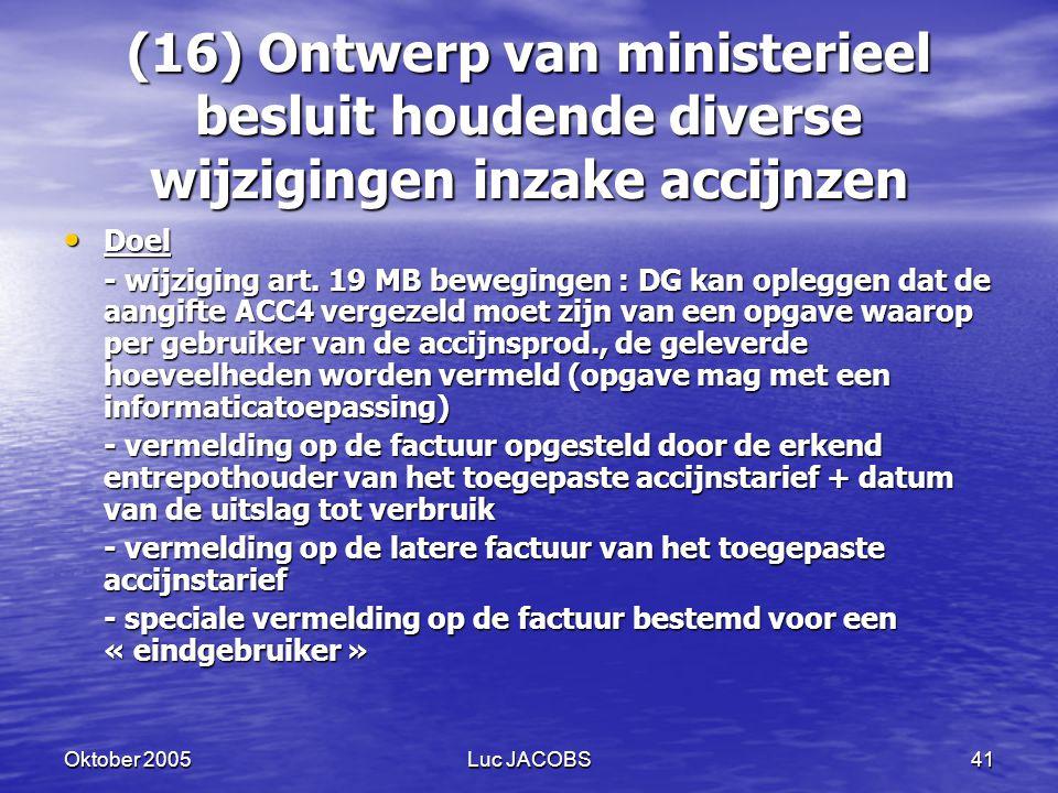 (16) Ontwerp van ministerieel besluit houdende diverse wijzigingen inzake accijnzen