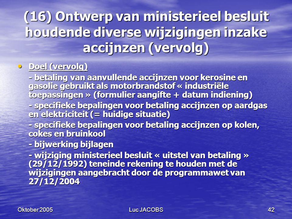 (16) Ontwerp van ministerieel besluit houdende diverse wijzigingen inzake accijnzen (vervolg)