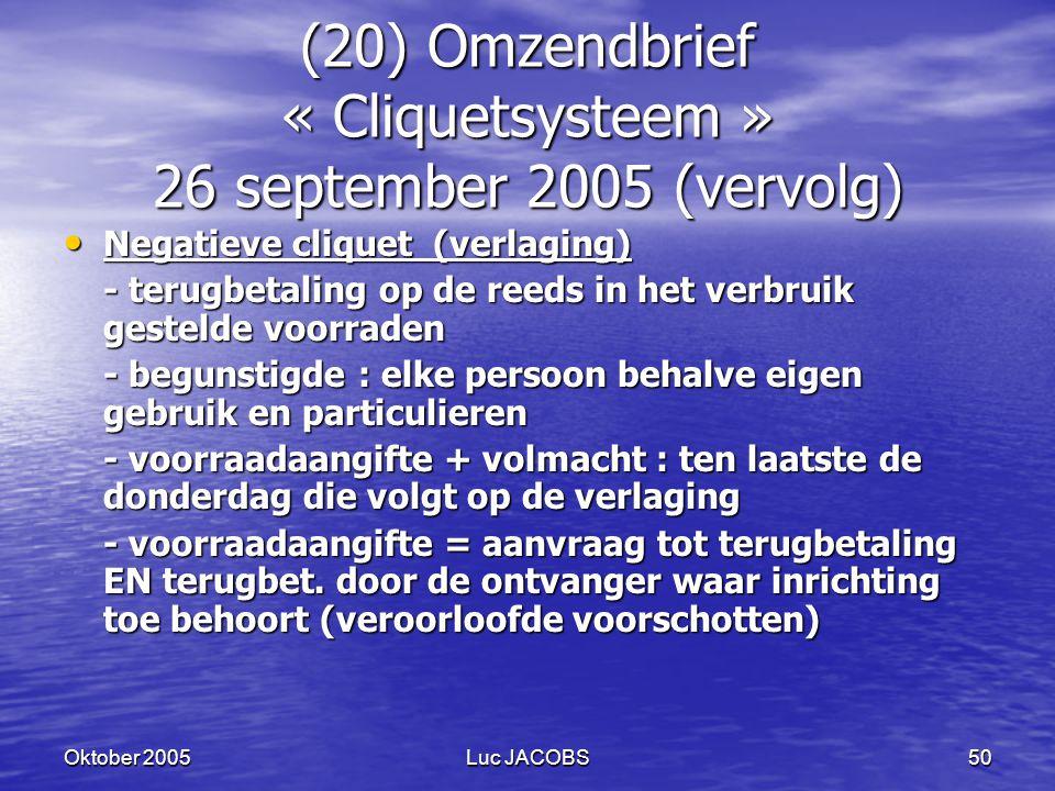 (20) Omzendbrief « Cliquetsysteem » 26 september 2005 (vervolg)