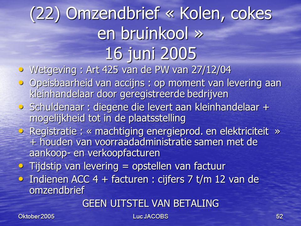(22) Omzendbrief « Kolen, cokes en bruinkool » 16 juni 2005