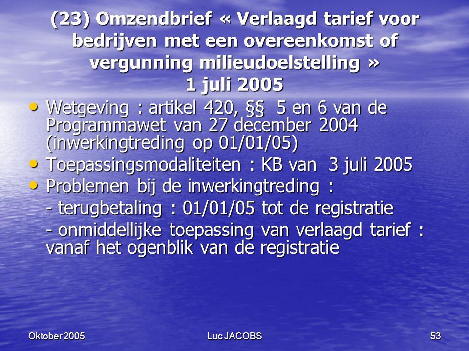 Toepassingsmodaliteiten : KB van 3 juli 2005