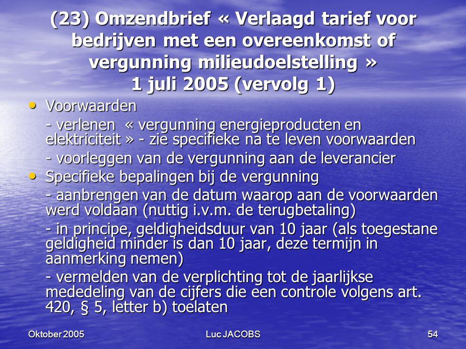 (23) Omzendbrief « Verlaagd tarief voor bedrijven met een overeenkomst of vergunning milieudoelstelling » 1 juli 2005 (vervolg 1)