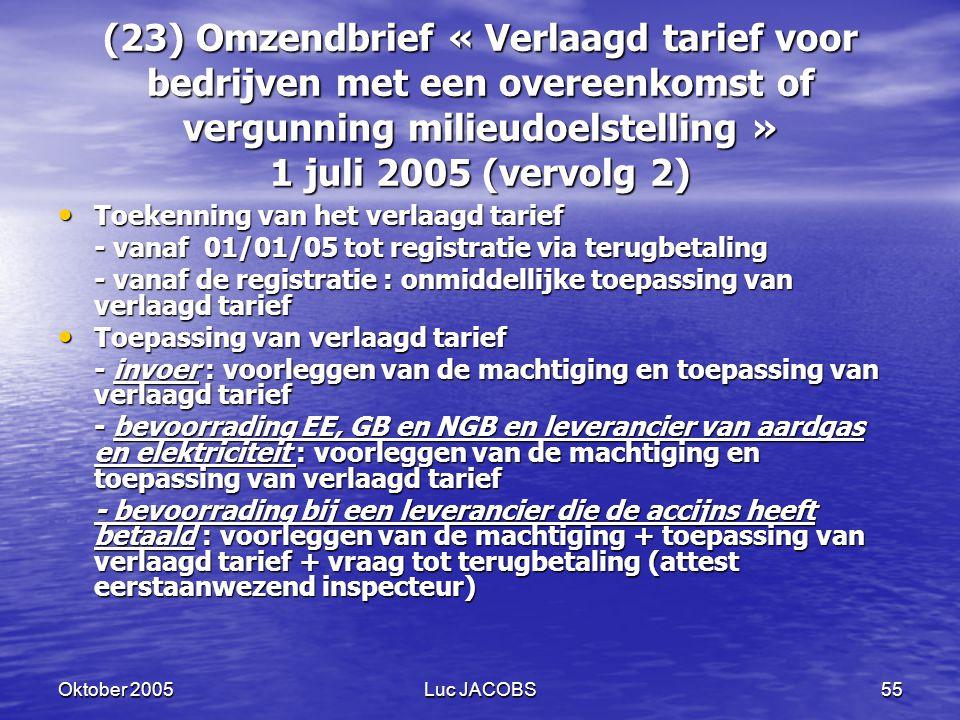 (23) Omzendbrief « Verlaagd tarief voor bedrijven met een overeenkomst of vergunning milieudoelstelling » 1 juli 2005 (vervolg 2)