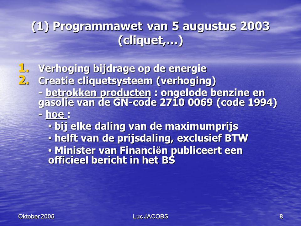 (1) Programmawet van 5 augustus 2003 (cliquet,…)