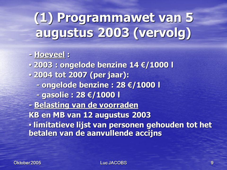 (1) Programmawet van 5 augustus 2003 (vervolg)