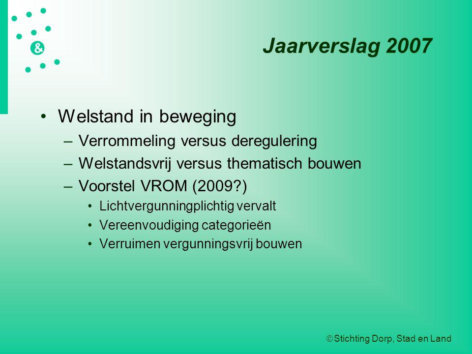 Jaarverslag 2007 Welstand in beweging Verrommeling versus deregulering
