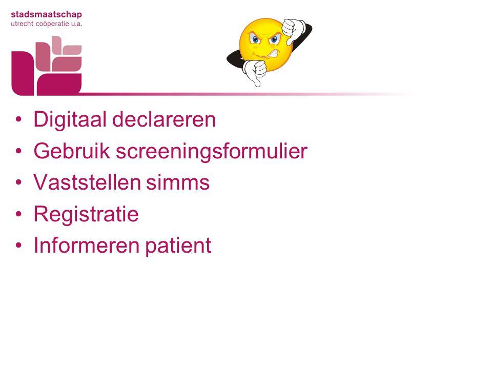 Digitaal declareren Gebruik screeningsformulier Vaststellen simms Registratie Informeren patient