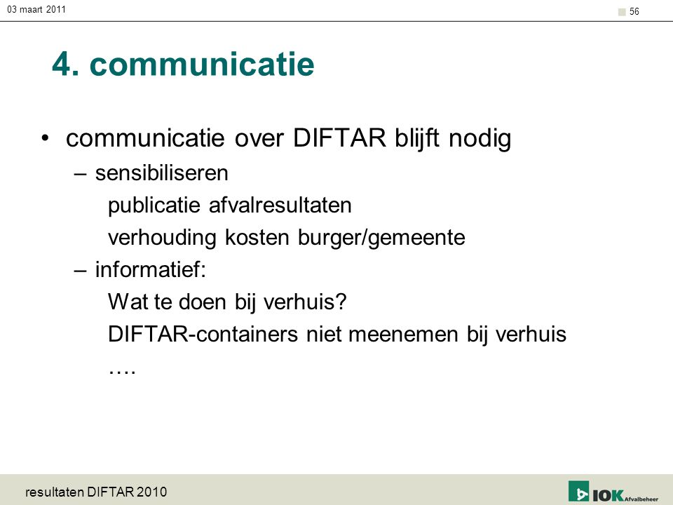 4. communicatie communicatie over DIFTAR blijft nodig sensibiliseren