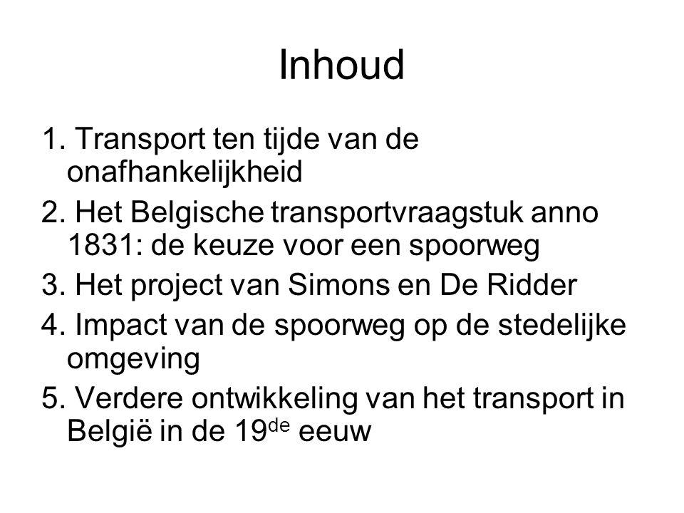 Inhoud 1. Transport ten tijde van de onafhankelijkheid