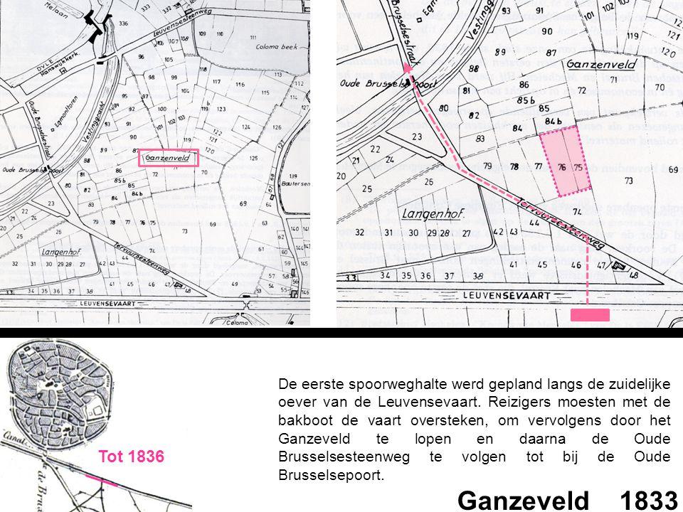 De eerste spoorweghalte werd gepland langs de zuidelijke oever van de Leuvensevaart. Reizigers moesten met de bakboot de vaart oversteken, om vervolgens door het Ganzeveld te lopen en daarna de Oude Brusselsesteenweg te volgen tot bij de Oude Brusselsepoort.
