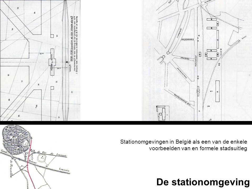 Stationomgevingen in België als een van de enkele voorbeelden van en formele stadsuitleg