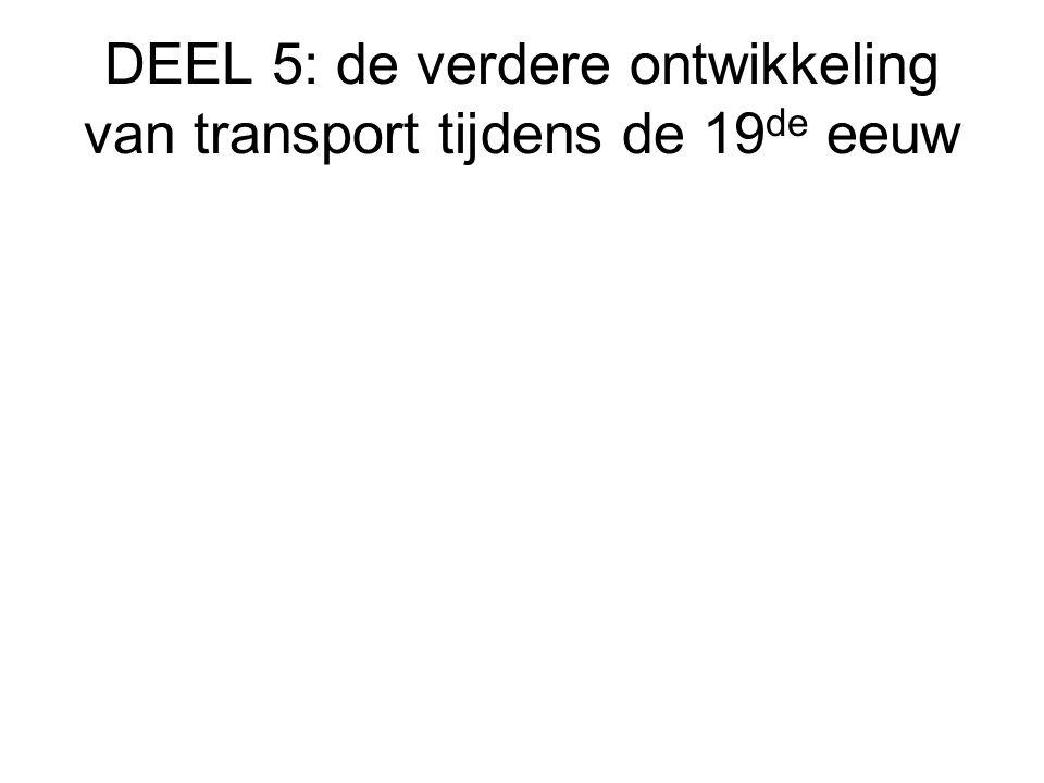 DEEL 5: de verdere ontwikkeling van transport tijdens de 19de eeuw