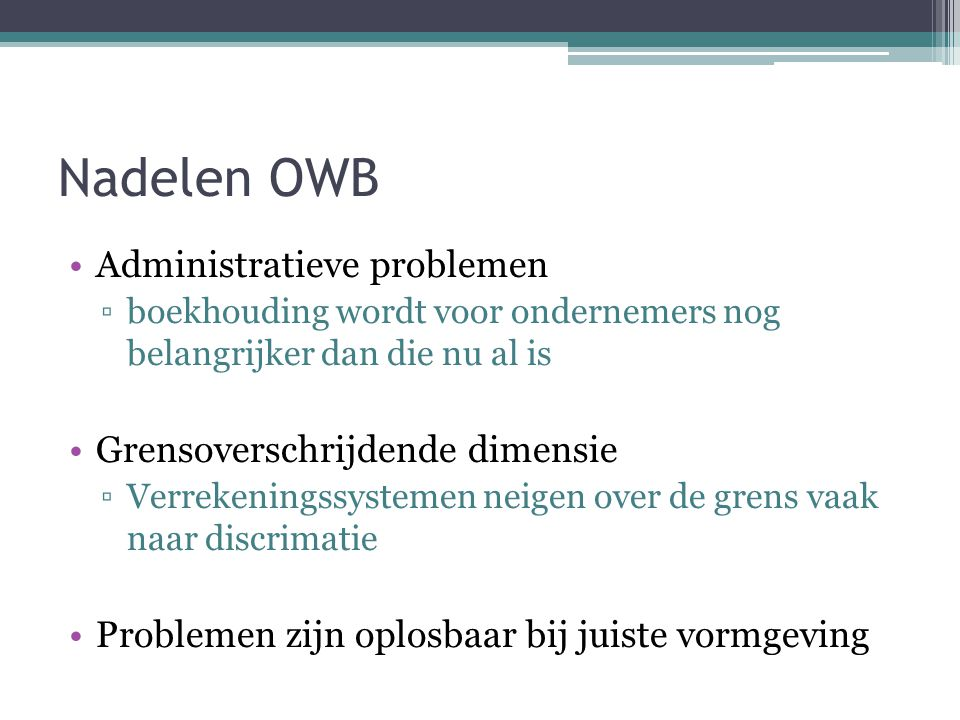 Nadelen OWB Administratieve problemen Grensoverschrijdende dimensie