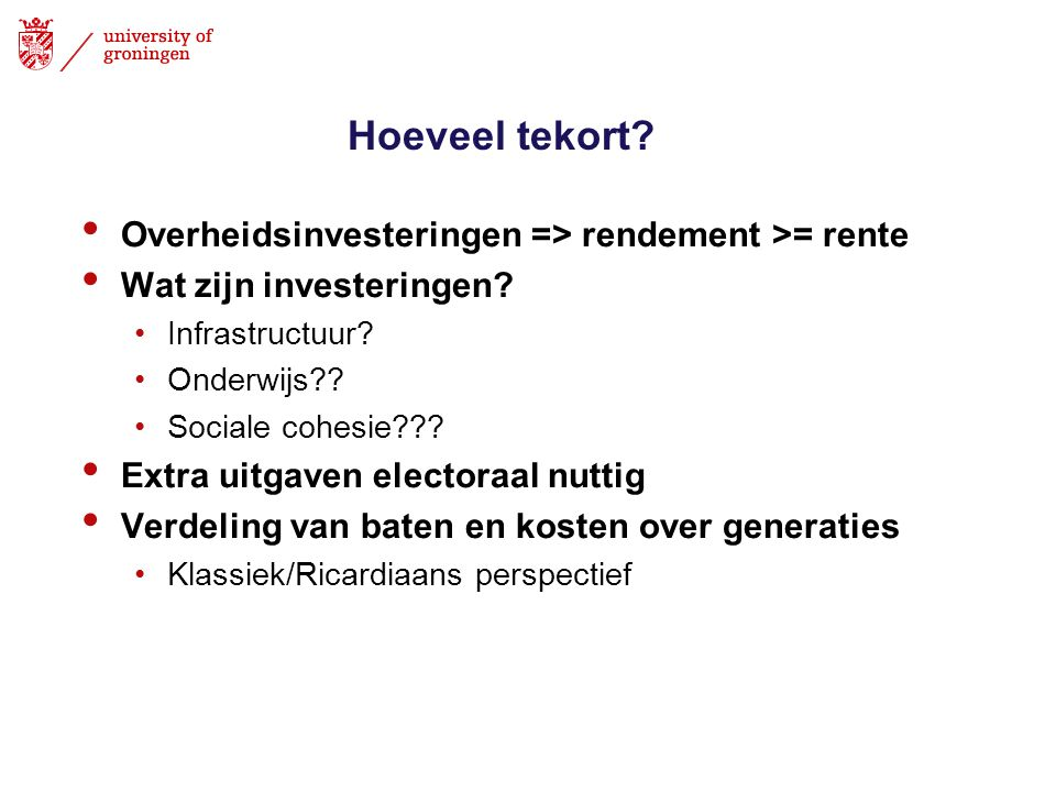 Hoeveel tekort Overheidsinvesteringen => rendement >= rente