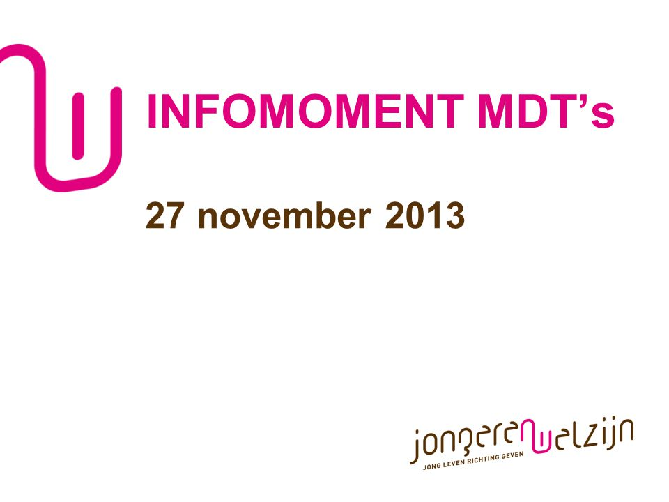 INFOMOMENT MDT's 27 november 2013