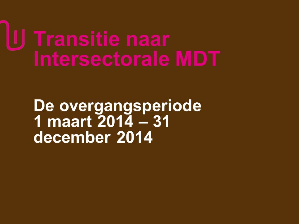 Transitie naar Intersectorale MDT