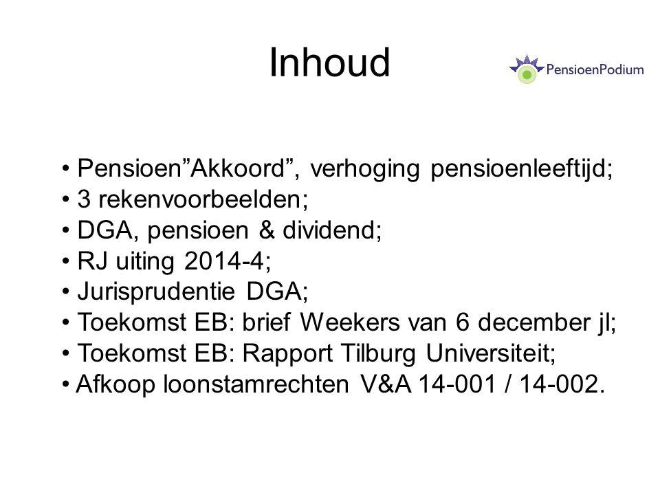 Inhoud Pensioen Akkoord , verhoging pensioenleeftijd;