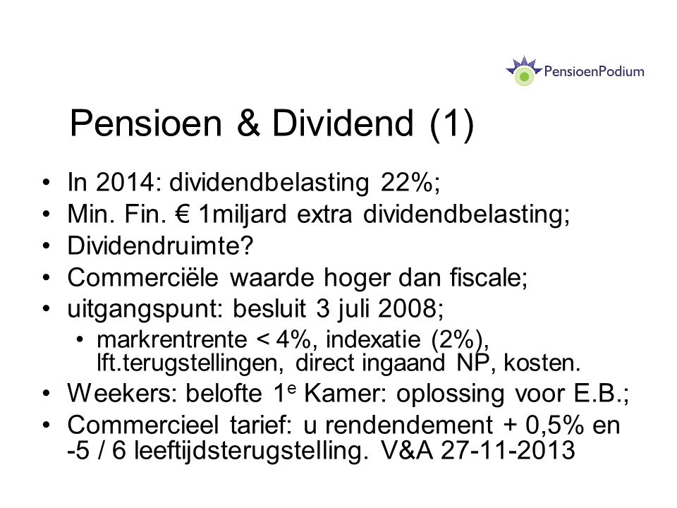 Pensioen & Dividend (1) In 2014: dividendbelasting 22%;