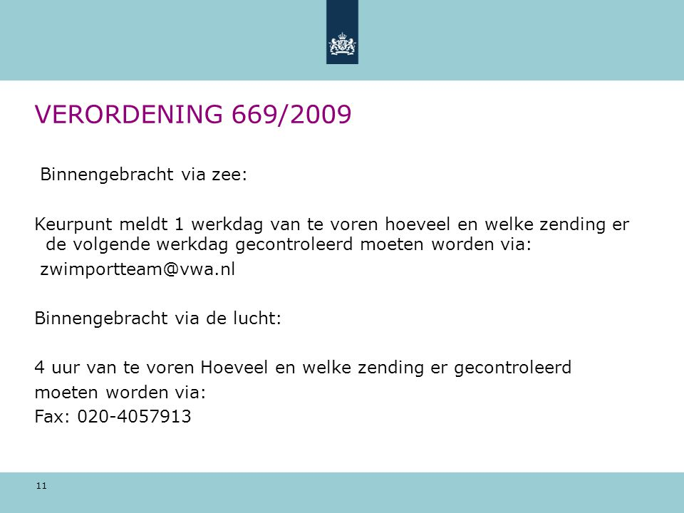 VERORDENING 669/2009 Binnengebracht via zee: