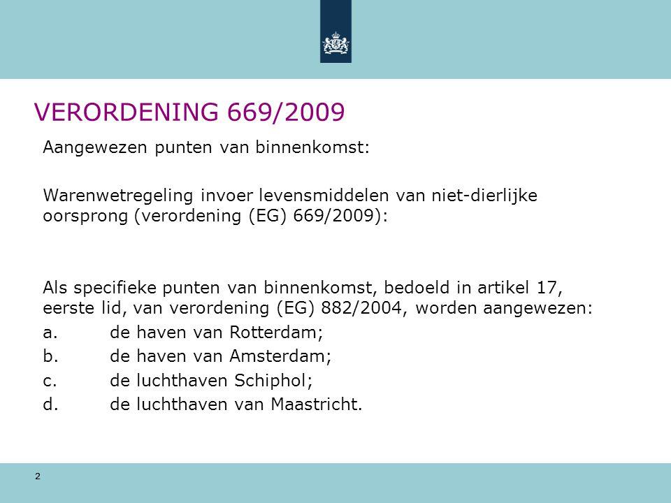 VERORDENING 669/2009 Aangewezen punten van binnenkomst: