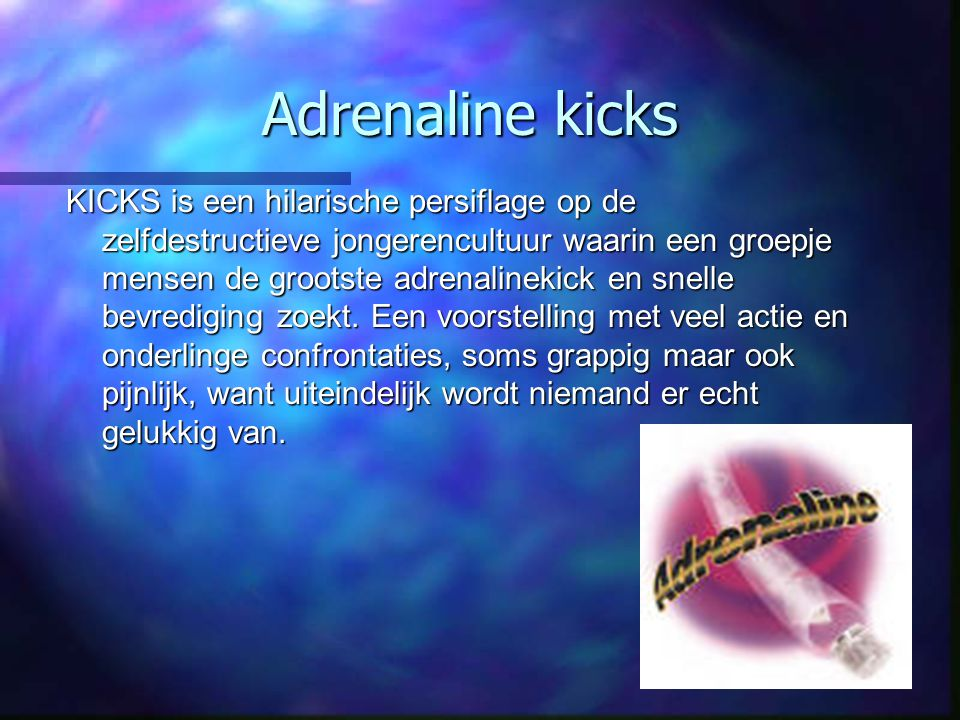 Adrenaline kicks
