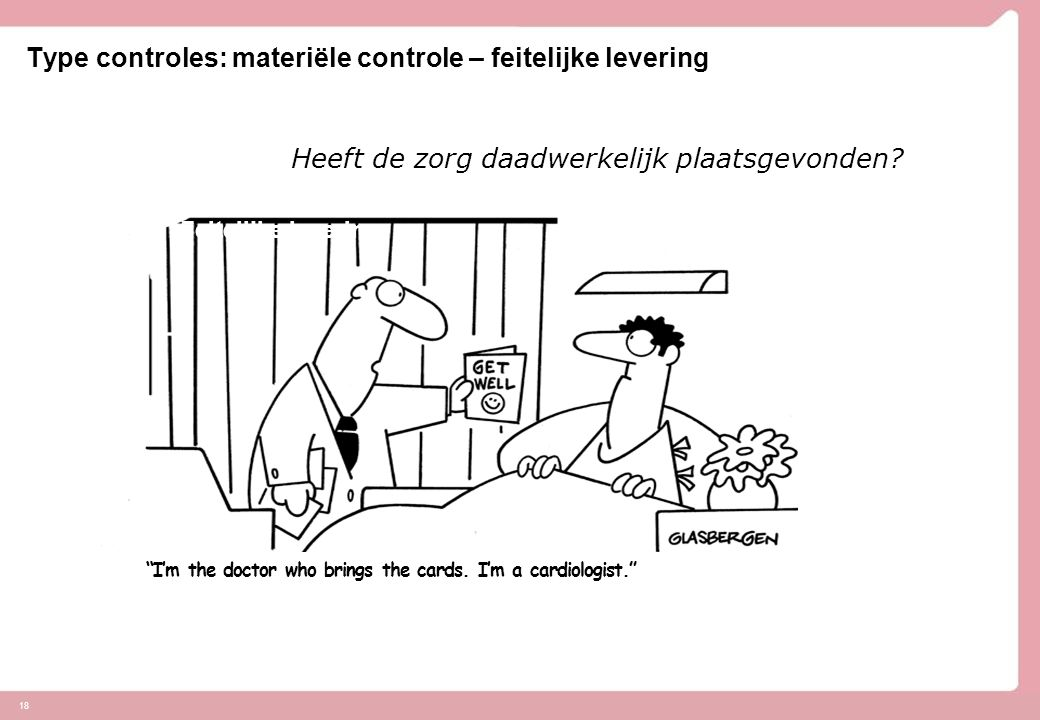 Type controles: materiële controle – feitelijke levering