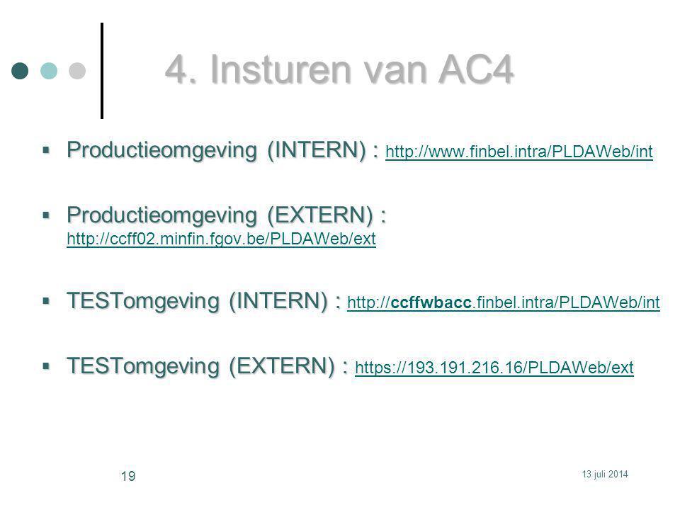 4. Insturen van AC4 Productieomgeving (INTERN) : http://www.finbel.intra/PLDAWeb/int.