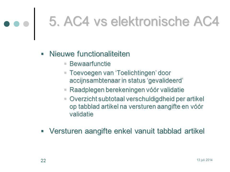 5. AC4 vs elektronische AC4 Nieuwe functionaliteiten