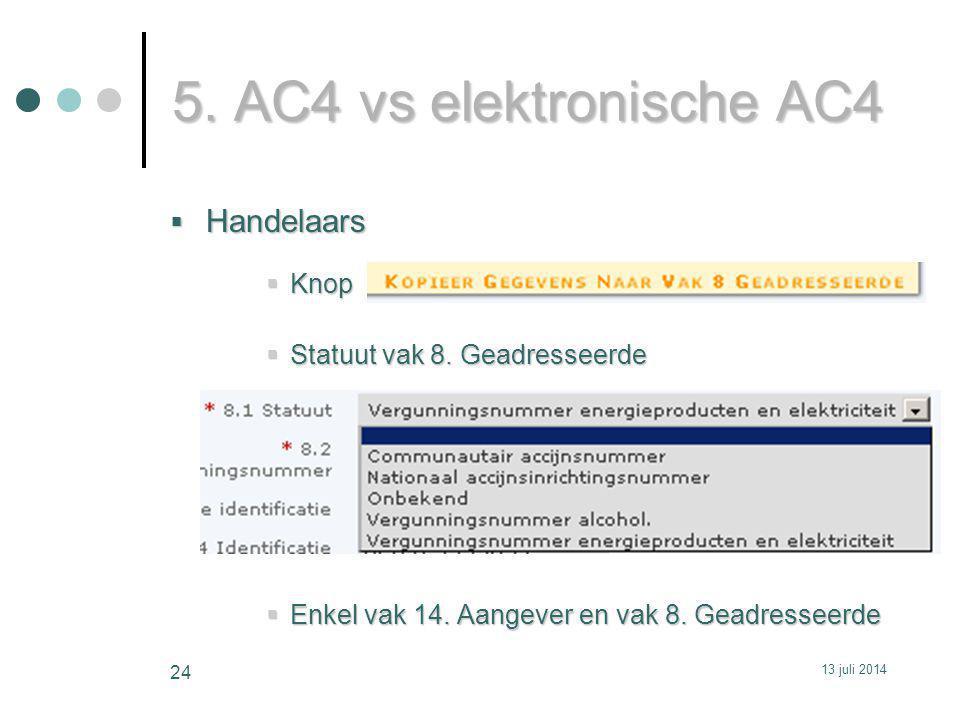 5. AC4 vs elektronische AC4 Handelaars Knop
