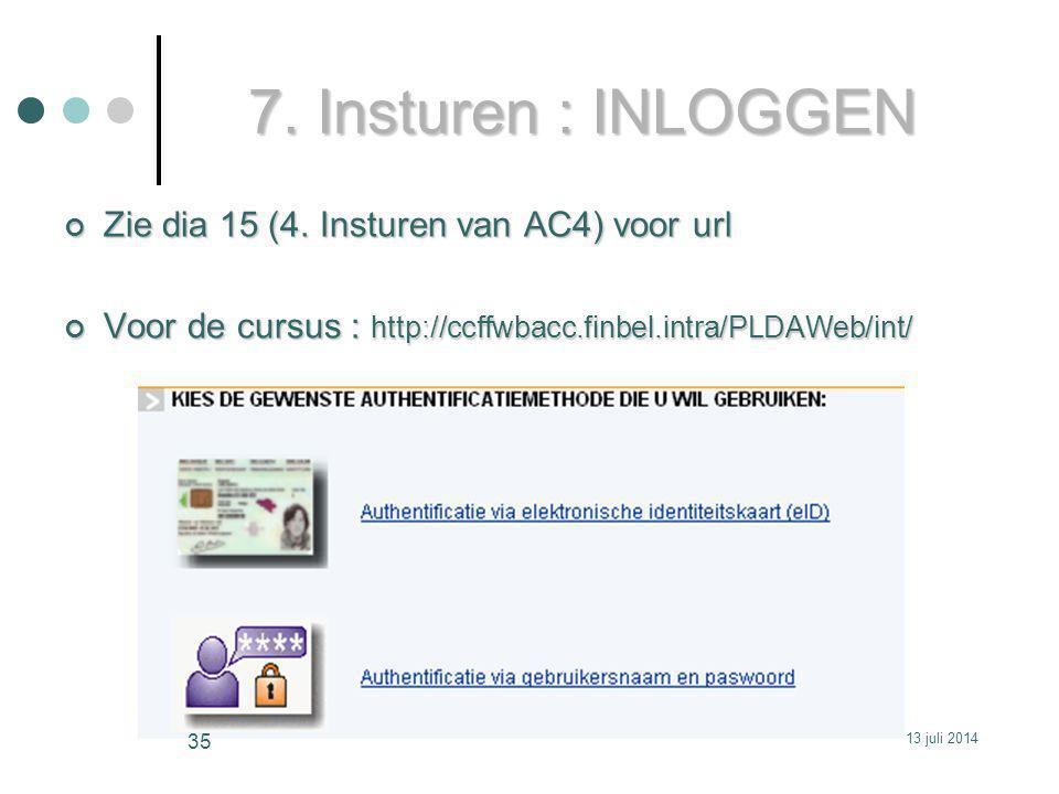 7. Insturen : INLOGGEN Zie dia 15 (4. Insturen van AC4) voor url