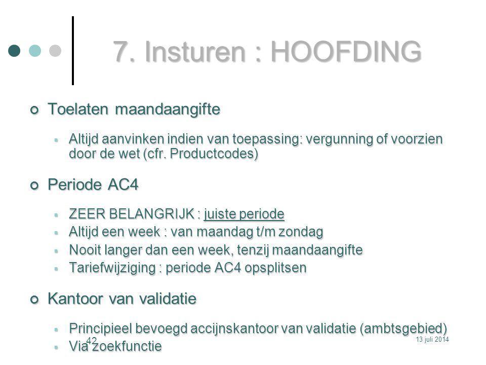 7. Insturen : HOOFDING Toelaten maandaangifte Periode AC4