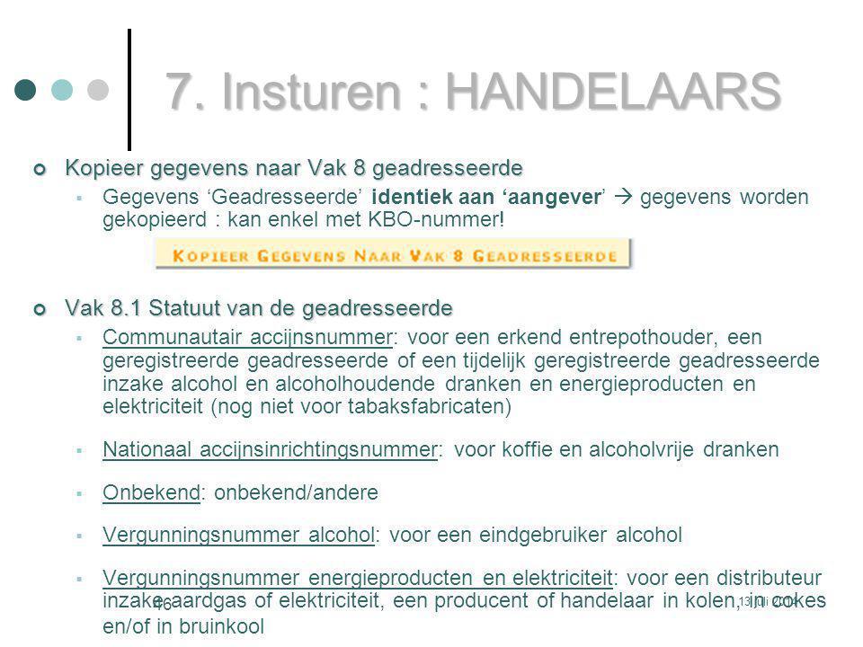 7. Insturen : HANDELAARS Kopieer gegevens naar Vak 8 geadresseerde