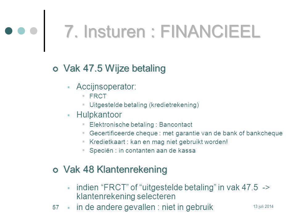 7. Insturen : FINANCIEEL Vak 47.5 Wijze betaling