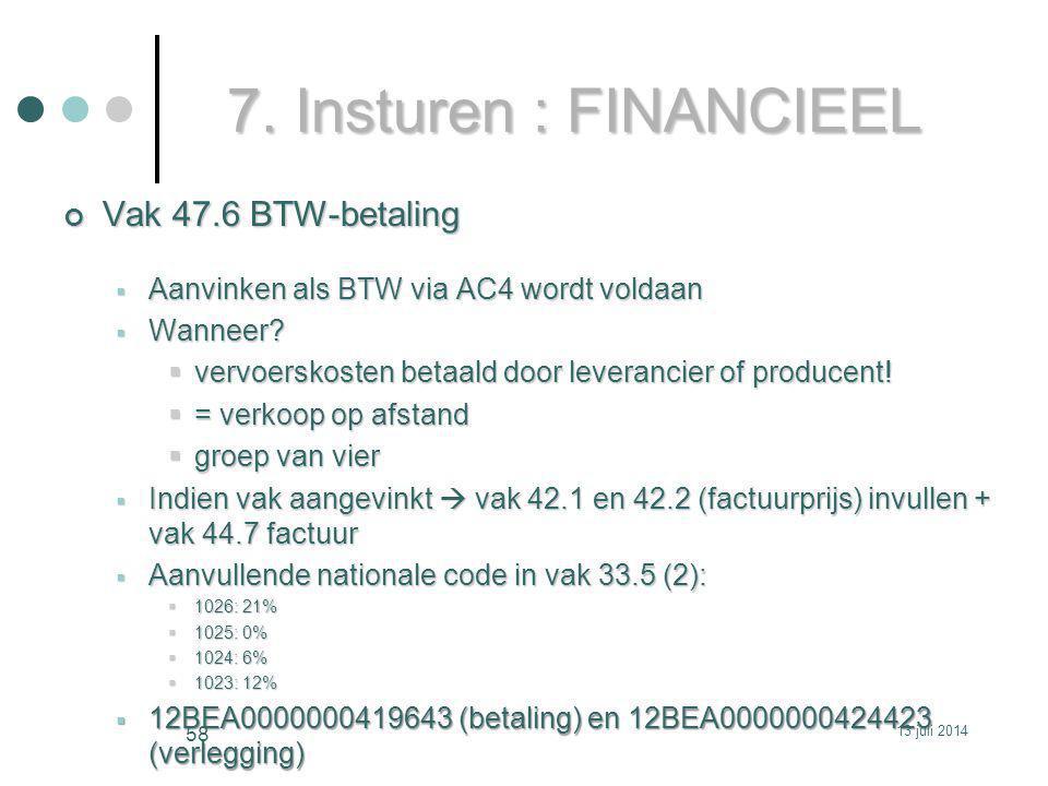 7. Insturen : FINANCIEEL Vak 47.6 BTW-betaling