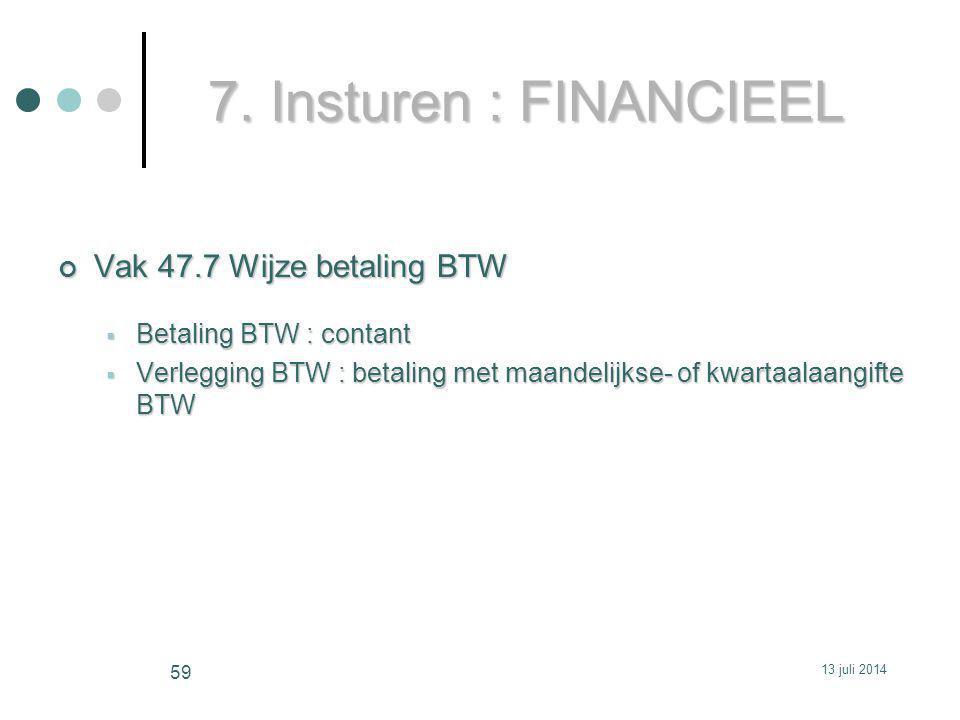 7. Insturen : FINANCIEEL Vak 47.7 Wijze betaling BTW