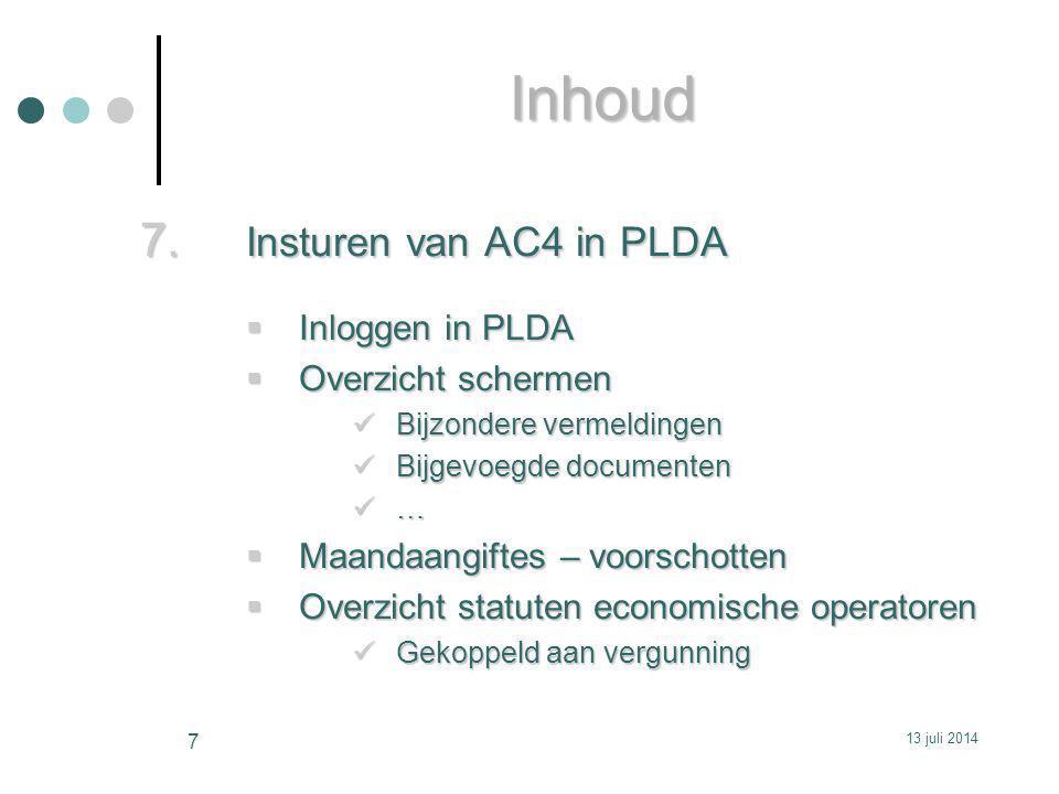 Inhoud Insturen van AC4 in PLDA Inloggen in PLDA Overzicht schermen