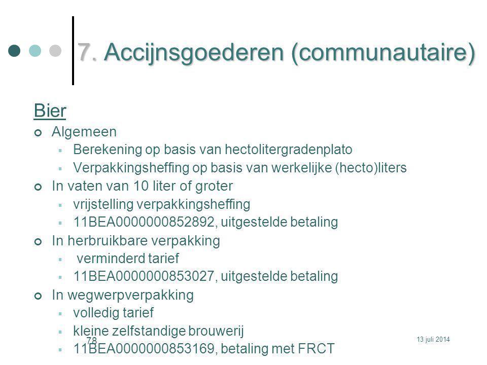 7. Accijnsgoederen (communautaire)