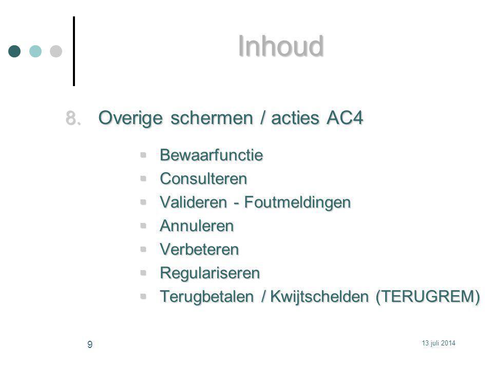 Inhoud Overige schermen / acties AC4 Bewaarfunctie Consulteren