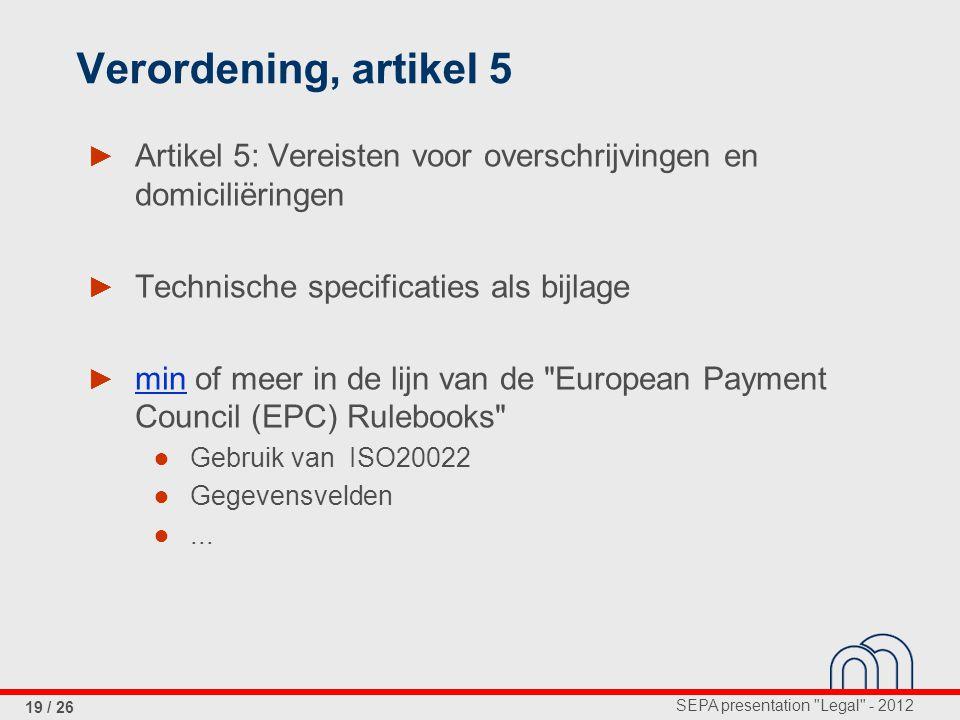Verordening, artikel 5 Artikel 5: Vereisten voor overschrijvingen en domiciliëringen. Technische specificaties als bijlage.
