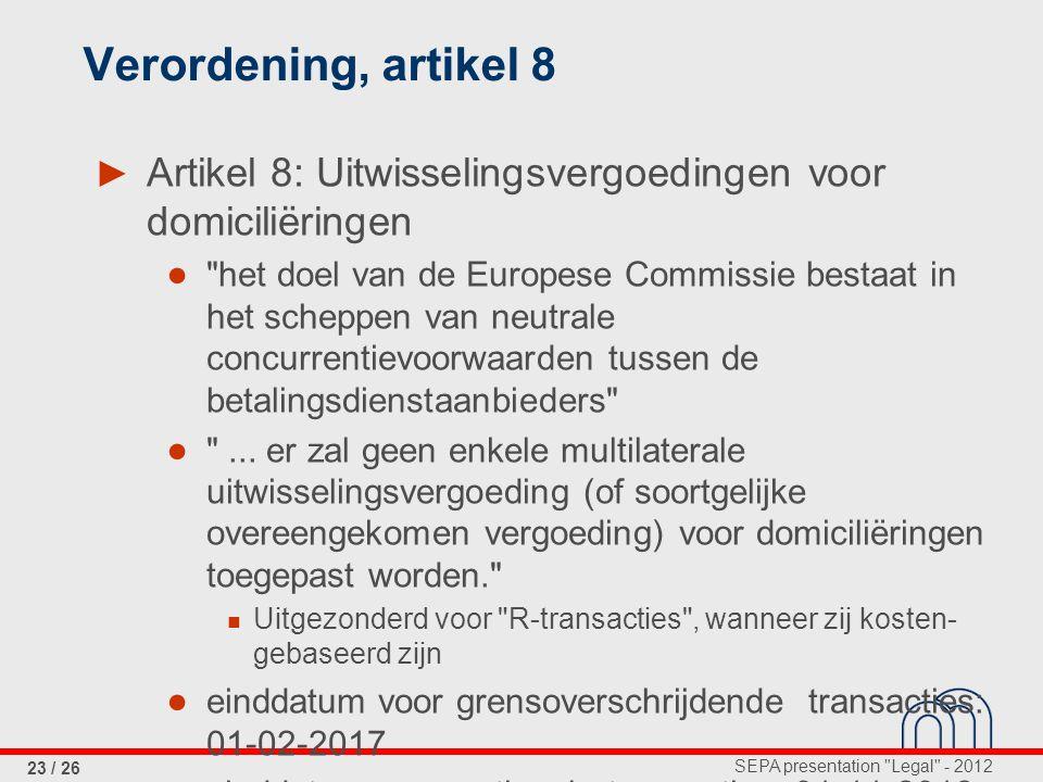 Verordening, artikel 8 Artikel 8: Uitwisselingsvergoedingen voor domiciliëringen.